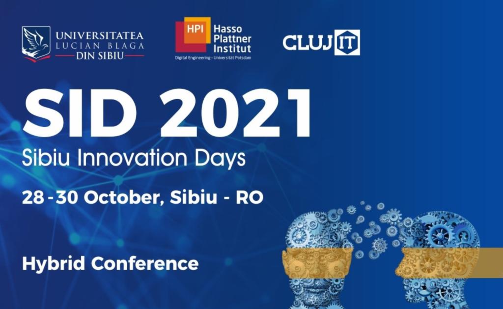Transformarea digitală: condiție prealabilă pentru sustenabilitate în toate sectoarele economice și pentru societate la Sibiu Innovation Days 2021 (SID2021)