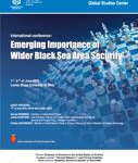 "Conferință internațională: ""Emerging Importance of Wider Black Sea Area Security"""
