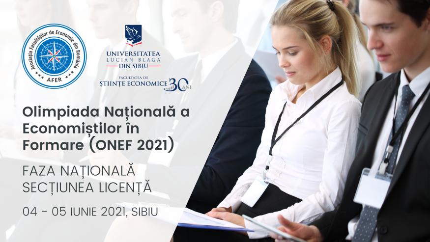 """Facultatea de Științe Economice a ULBS organizează faza națională – secțiunea licență a """"Olimpiadei naționale a economiștilor în formare"""" (ONEF)"""