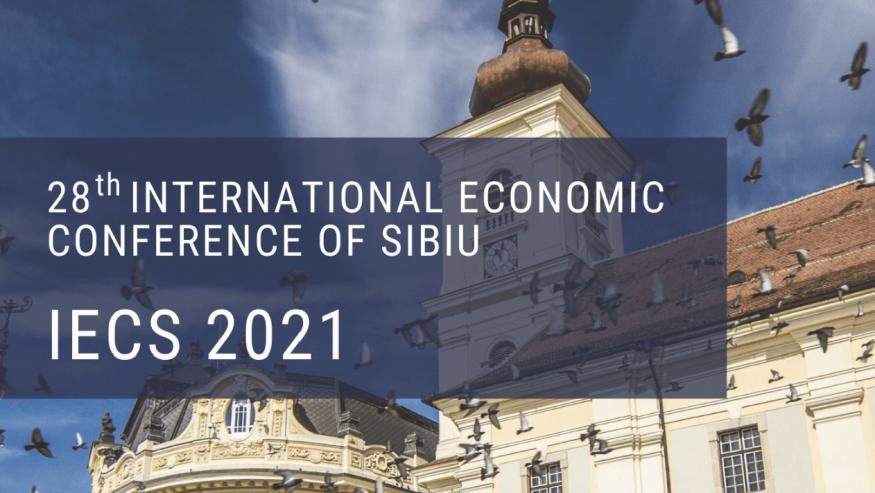 A 28-a ediție a International Economic Conference of Sibiu – IECS 2021